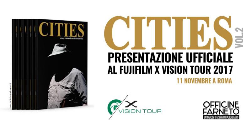 CITIES 2 PRESENTAZIONE UFFICIALE AL FUJIFILM X VISION TOUR 2017